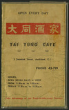 Tai Tung Cafe (Auckland) :Tai Tung Cafe, open every day, 5 Swanson Street, Auckland, C.1. [Menu front cover. 1960s?]