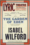 """Lyric Theatre, Shaftesbury Avenue :Herbert Clayton and Jack Waller present by arrangement with Archibald Selwyn """"The Garden of Eden"""", a new play in three acts. ISABEL WILFORD. The play produced by William Mollison. [Printer] John Waddington Ltd. [1927]"""