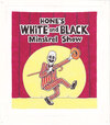 Hone's White and Black Minstrel Show. October 2010
