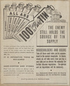 New Zealand. Ministry of Supply :All are 100% pure tin; the enemy still holds the source of tin supply. All proceeds from sale of waste go to Patriotic Funds. Issued by authority of the Ministry of Supply [ca 1943].