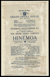 Grand Opera House Wellington :Thursday, 16th September, 1915 (for six nights only), Mr F Bennett presents the Maori Opera Company in HINEMOA, a Maori musical play in 3 acts; lyrics and music by Percy Flynn. Play produced by Mr Charles Archer. The first night's takings go to our wounded soldiers. Gilbert H Warren-Emery, touring manager. [Silk programme]