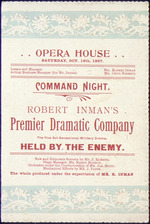 "Robert Inman's Premier Dramatic Company [in] the five act sensational military drama, ""Held by the Enemy"". Opera House, Saturday, Oct[ober] 16th, 1897 / Post typ."