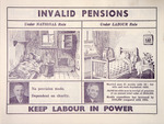 New Zealand Labour Party :Invalid pensions, under National rule; under Labour rule. Keep Labour in power. [1938].