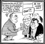 Greenall, Frank, 1948- :Congratulations boys, after 150 years the Crown has finally recognised the fishing rights guaranteed you by the Treaty... All up it should come to about $150 million!!... Grant?!...  No, your lawyers' fees!!!  27 September 1992