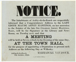 Notice. The inhabitants of Ashby-de-la-Zouch are respectfully informed that a Congratulatory Address to the Lady Edith Maude Abney Hastings, on her accession to the Estates of the late Sir Charles Abney Hastings, Bart., will lie for Signature at the Library and News Room, on Tuesday next, and that a meeting will be held at seven o'clock in the evening of the same day, at the Town Hall, for the purpose of appointing a deputation to present such address on the following day at Willesley. Marmaduke Vavasour, Ashby-de-la-Zouch, 9th October 1858. W and J Hextall, printers.