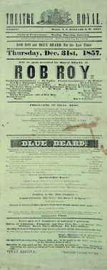"""Theatre Royal [Auckland] :Rob Roy and Blue Beard for the last times. Thursday Dec[ember] 31st, 1857, will be again presented the musical drama of """"Rob Roy"""" ... with the grand Eastern """"Blue Beard"""". 1857."""