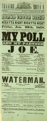 "Theatre Royal [Auckland] :Grand extra night, Regatta night, Friday, Jan[uary] 29th, 1858. Haines favorite nautical drama in three acts, entitle ""My Poll and my partner Joe"". To conclude with the favorite musical farce of the ""Waterman"". 1858."