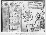 """Scales, Sydney Ernest, 1916-2003 :'Hire purchase no longer evil'. """"...and you get three years to pay!"""" [9 August, 1957]"""