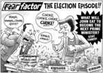 """Fear factor, the election episode!! """"Mmph, mmph...chomp, glorp!! smack, smack!"""" 'Interest-free student loans', 'Kiwisaver', 'Kiwibank'. """"Choke, choke, choke, CHOKE!"""" 'What will John eat to become the next Prime Minister? Stay tuned!' 2 February, 2008"""