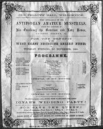 Odd Fellows' Hall, Wellington :First appearance of the Antipodean Amateur Minstrels, under the patronage of His Excellency the Governor and Lady Bowen, Colonel Reader, etc. For the benefit of the West Coast Frontier Relief Fund, on Tuesday evening, 3rd November 1868. Programme ... 1868.