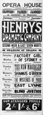 Opera House Wellington :Henry's Dramatic Company. Third year of organisation. Six changes of drama selected from our repertoire of eighty pieces. New and elaborate scenery and effects ... properties by Mr Charles Belcher. Evening Post Wellington [1900?]