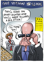 """One Vision Clinic. """"They'll make you short-sighted and you'll need to carry a big stick!"""" """"I'll take 'em"""" 5 February, 2005"""