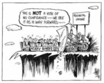 Hawkey, Allan Charles 1941- :This is NOT a vote of no confidence...we see it as  a way forward... Waikato Times, 7 August 2002.