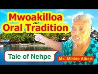 Tale of Nehpe, Mwoakilloa