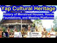 History of Menstrual Houses, House Foundations, and Meeting Platforms, Yap