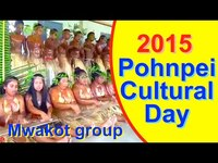 Mwakot group, Pohnpei/FSM Cultural Day 2015