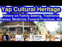 History on Family Setting , Traditional Names, Medicine, Funeral Practices, etc., Yap