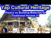 History on Building Materials for Traditional Houses (1), Yap