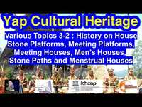 Various Topics 3-2: House Platforms, Meeting Platforms, Various House Types, Stone Paths, Yap