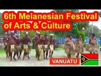 Vanuatu, 6th Melanesian Festival of Arts and Culture