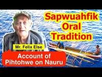 Account of Pihtohwe on Nauru, Sapwuahfik Atoll