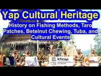 History on Fishing Methods, Taro Patches, Betelnut Chewing, Tuba, and Cultural Events, Yap