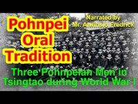Account of Three Pohnpeian Men in Tsingtao during World War I, Pohnpei