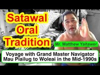 Account on a Voyage with Grand Master Navigator Mau Piailug to Woleai in the Mid-1990s, Satawal