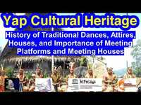 History of Dances, Attires, Houses and Importance of Meeting Platforms and Meeting Houses, Yap.