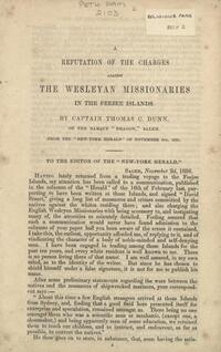 A refutation of the charges against the Wesleyan missionaries in the Feejee islands / by Thomas C. Dunn.