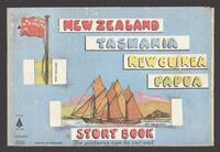 New Zealand, Tasmania, New Guinea, Papua : story book