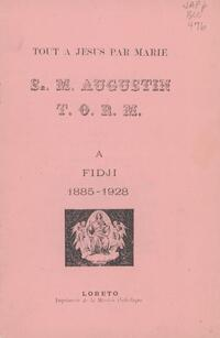 Tout a Jesus par Marie : Sr. M. Augustin, T.O.R.M., a Fidji, 1885-1928