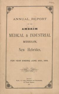 Annual report of the Ambrim Medical and Industrial Mission, New Hebrides
