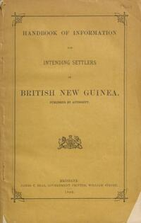Handbook of information for intending settlers in British New Guinea.