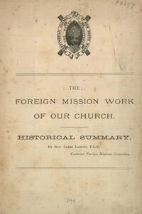 The foreign mission work of our Church : historical summary / by James Lamont.