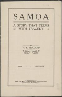 Samoa : a story that teems with tragedy / by H.E. Holland