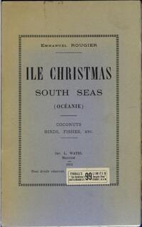 Ile Christmas, South Seas (Oceanie) : coconuts, birds, fishes, etc. / Emmanuel Rougier.