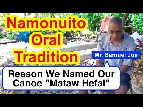 "Account on the Reason We Named Our Canoe ""Mataw Hefal"", Namonuito"