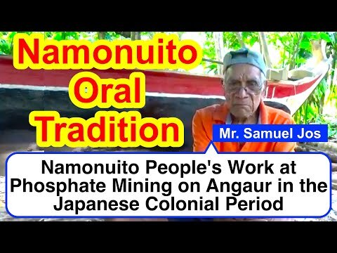 Account of Namonuito People's Work at Phosphate Mining on Angaur during the Japanese Colonial Period