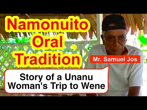 Story of a Unanu Woman's Trip to Wene, Namonuito