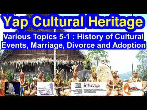 Various Topic 5-1 : History of Cultural Events, Marriage, Divorce and Adoption, Yap