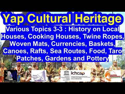 Various Topic 3-3: Local Houses, Handicrafts, Currencies, Water Crafts, Sea Routes and Food, Yap