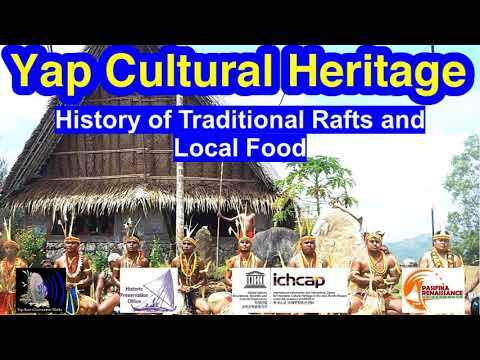History of Traditional Rafts and Local Food, Yap