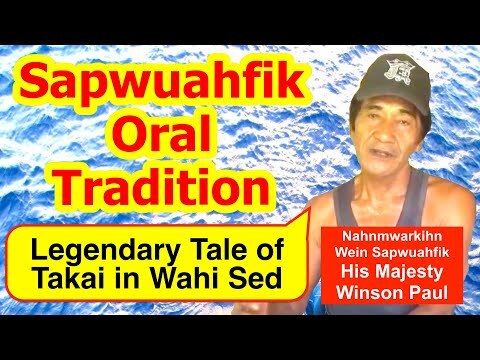 Legendary Tale of Takai in Wahi Sed, Sapwuahfik Atoll