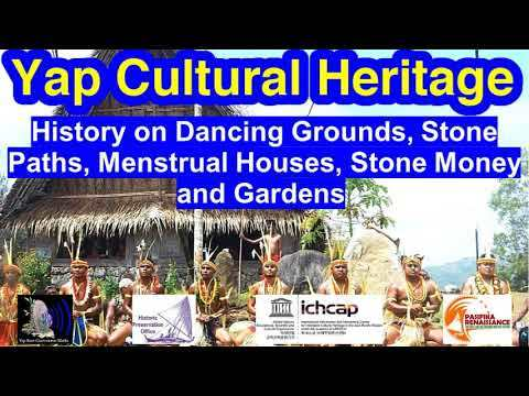 History on Dancing Grounds, Stone Paths, Menstrual Houses, Stone Money and Gardens, Yap