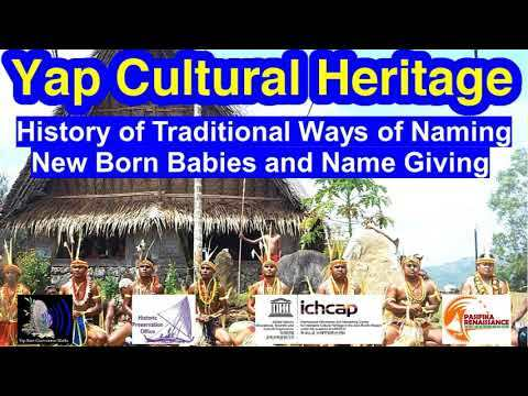 History of Traditional Ways of Naming New Born Babis and Name Giving, Yap