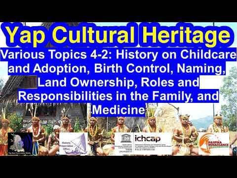 Various Topics 4-2: Childcare, Adoption, Birth Control, Naming, Land, Family Life, and Medicine, Yap