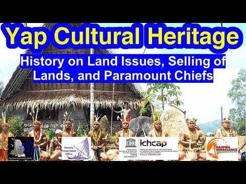 History on Land Issues, Selling of Lands, and Paramount Chiefs, Yap