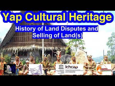 History of Land Disputes and Selling of Land(s), Yap