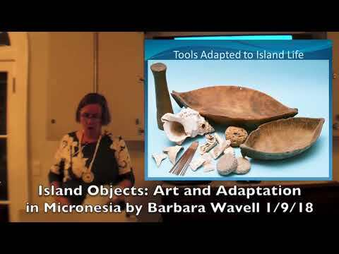 "Ms. Barbara Wavell ""Island Objects: Art and Adaptation in Micronesia"""
